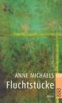 Fluchtstücke. (Taschenbuch) - Anne Michaels, Beatrice Howeg