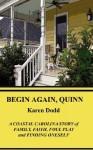 Begin Again, Quinn - Karen E. Dodd