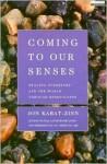 Coming To Our Senses - Jon Kabat-Zinn