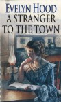 A Stranger To The Town - Evelyn Hood