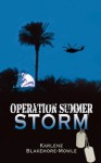 Operation Summer Storm - Karlene Blakemore-Mowle