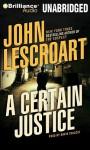 A Certain Justice - John Lescroart, David Colacci