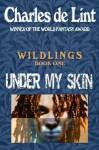 Under My Skin (Wildlings) - Charles de Lint