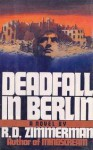 Deadfall in Berlin - R.D. Zimmerman
