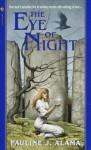 The Eye of Night - Pauline Alama
