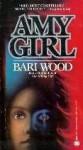 Amy Girl - Bari Wood