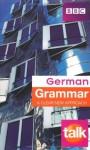 Talk German Grammar - Sue Purcell, Heiner Schenke