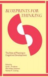 Blueprints for Thinking: The Role of Planning in Cognitive Development - Sarah L. Friedman