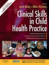 Clinical Skills in Child Health Practice: E-Book - Janet Kelsey, Gillian McEwing