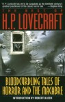 Bloodcurdling Tales of Horror and the Macabre: The Best of H. P. Lovecraft - H.P. Lovecraft, Robert Bloch