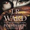 Possession - J.R. Ward, Eric G Dove