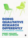 Doing Qualitative Research Differently: A Psychosocial Approach - Wendy Hollway, Tony Jefferson