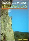 Rock Climbing Techniques - Steve Ashton