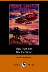 Tom Swift and His Air Glider, or Seeking the Platinum Treasure - Victor Appleton