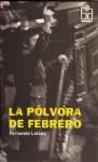 La pólvora de febrero - Fernando Lalana