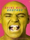 Ecstasy - Irvine Welsh