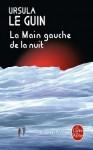 La Main Gauche de La Nuit - Ursula K. Le Guin