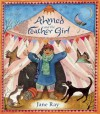 Ahmed and the Feather Girl - Jane Ray