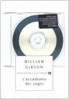 L'accademia dei sogni (Ciclo di Bigend, #1) - William Gibson, Daniele Brolli