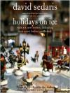 Holidays on Ice (Audio) - David Sedaris, Ann Magnuson, Amy Sedaris