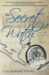 The Secret Watch - Lisa Robbin Young, Andrea Patten