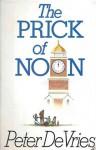 The Prick of Noon - Peter De Vries