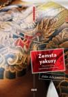 Zemsta yakuzy. Mroczne kulisy japońskiego półświatka - Jake Adelstein