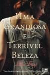 Uma Grandiosa e Terrível Beleza - Libba Bray, Susana Serrão
