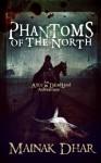 Phantoms of the North - Mainak Dhar