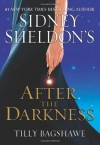 Sidney Sheldon's: After the Darkness, New York Times Bestseller - Sidney Sheldon, Tilly Bagshawe