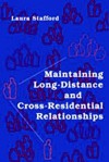 Maintaining Long-Distance and Cross-Residential Relationships - Laura Stafford