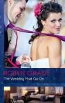 The Wedding Must Go On - Robyn Grady