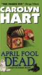 April Fool Dead - Carolyn Hart