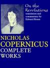 On the Revolutions: Nicholas Copernicus' Complete Works - Nicholas Copernicus