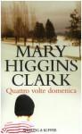 Quattro volte domenica - Maria Barbara Piccioli, Mary Higgins Clark