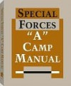 Special Forces a Camp Manual - Paladin Press