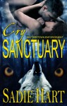 Cry Sanctuary (Shifter Town Enforcement Book 2) - Sadie Hart