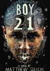 Boy 21 - Matthew Quick