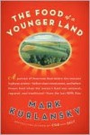 The Food of a Younger Land - Mark Kurlansky