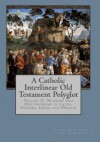 A Catholic Interlinear Old Testament Polyglot: Volume II: Numbers and Deuteronomy in Latin, English, Greek and Hebrew (Volume 2) - Paul A. Böer Sr.