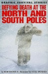Defying Death at the North and South Poles - Rob Shone, Nick Spender