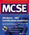 Mc Se Windows .Net Certification Headstart (Certification Press Study Guides) - Diana Bartley, Deborah Haralson, Anil Desai