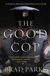 The Good Cop: A Mystery (Carter Ross Mysteries) - Brad Parks