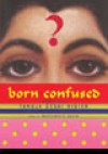 Born Confused (MP3 Book) - Tanuja Desai Hidier, Marguerite Gavin