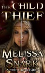 The Child Thief - Melissa Snark