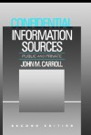 Confidential Information Sources, Public & Private - John Millar Carroll