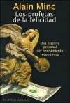 Los Profetas de La Felicidad - Alain Minc