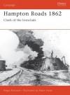 Hampton Roads 1862: Clash of the Ironclads - Angus Konstam, Adam Hook