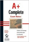 A+ Complete Exam Notes - David Groth, Dan Newland