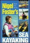 Nigel Foster's Sea Kayaking, 2nd - Nigel Foster